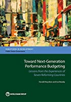 Toward Next-Generation Performance Budgeting: Lessons from the Experiences of Seven Reforming Countries (Directions in Development)