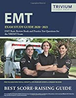 EMT Exam Study Guide 2020-2021: EMT Basic Review Book and Practice Test Questions for the NREMT Exam