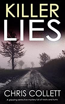 KILLER LIES a gripping detective mystery full of twists and turns by [COLLETT, CHRIS]