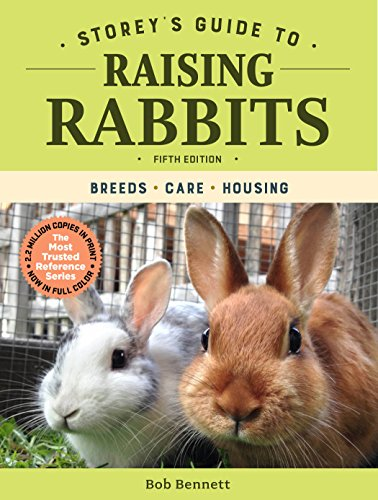 Storey's Guide to Raising Rabbits, 5th Edition: Breeds, Care, Housing (Storey's Guide to Raising) (English Edition)