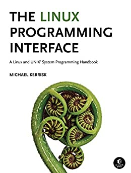 [Kerrisk, Michael]のThe Linux Programming Interface: A Linux and UNIX System Programming Handbook