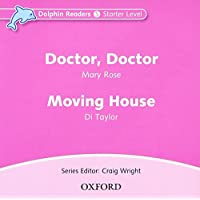Doctor, Doctor & Moving House (Dolphin Readers Starter Level: 175-word Vocabulary)
