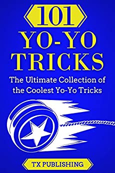 Yo-Yo Tricks: The Ultimate Collection of the Coolest Yo-Yo Tricks by [Publishing, Casey]