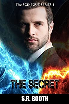 The Secret: Christian supernatural thriller (The Scinegue Series Book 1) by [Booth, S.R.]