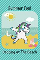 Unicorn Summer Fun Dabbing At the Beach Diary Journal: Novelty Notebook for Beach Loving Dancing Sun Worshipers