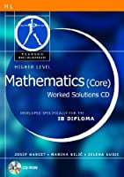 Pearson Baccaulareate: Higher Level Mathematics(core)Worked Solutions CD-ROM for the Ib Diploma (Pearson International Baccalaureate Diploma: International E)