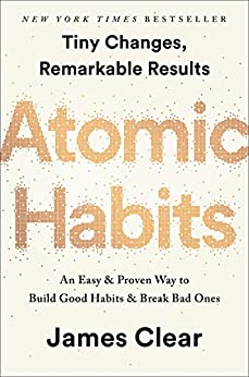 [Clear, James]のAtomic Habits: An Easy & Proven Way to Build Good Habits & Break Bad Ones (English Edition)