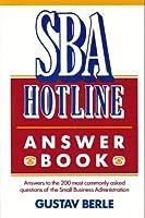 SBA Hotline Answer Book (S B A HOTLINE ANSWER BOOKS)