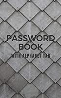 Password Book with Tabs Keeper And Organizer You All Password Notebook: Internet password book password organizer with tabs alphabetical (Password Book Collections)