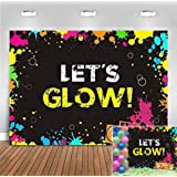 Glow Neon Splatter Photography Backdrop Vinyl Glowing in The Dark Party Decoration Teens Let's Glow Birthday Banner Photo Bac