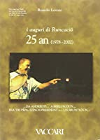 I auguri di Runcaciô. 25 an (1978-2002)... da Andreoti... a Berluscoun... fra tri Pèpa, zzinch Presidèint e... un bruntlòun. Testo italiano a fronte