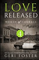 Love Released 4: Women of Courage (Love Released: Women of Courage)