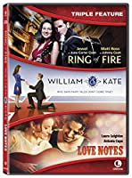 Ring of Fire/ William & Kate/ Love Notes - Triple Feature [DVD]