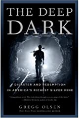 The Deep Dark: Disaster and Redemption in America's Richest Silver Mine Kindle Edition