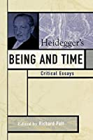Heidegger's Being and Time: Critical Essays (Critical Essays on the Classics Series) by Unknown(2005-09-15)