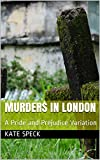 Murders in London: A Pride and Prejudice Variation (English Edition)