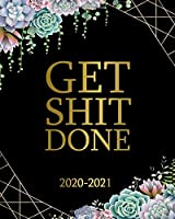 Get Shit Done 2020-2021: Nifty Floral 2 Year Weekly Daily Organizer, Planner & Schedule Agenda   Pretty Black & Gold Two Year Calendar with Motivational Quotes, To-Do's, U.S. Holidays, Notes & Vision Board