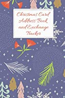 Christmas Card Address Book and Exchange Tracker: Track 6 Years Worth of Holiday Card Exchanges to Keep Your End of Year Correspondence Organized Fir leaves red flowers blue background (Seasonal Organizing Trackers)