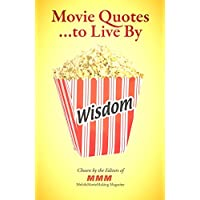 Movie Quotes to Live By: Wise sayings from feature films (English Edition)