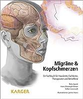 Migraene Und Kopfschmerzen: Ein Fachbuch Fuer Hausarzte, Facharzte, Therapeuten Und Betroffene Illustrationen: J. Heers