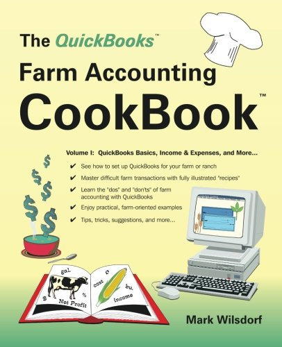 Download The QuickBooks Farm Accounting Cookbook, Volume I: QuickBooks Basics, Income & Expenses, and More... (QuickBooks Farm Accounting Cookbook™) 0967308305