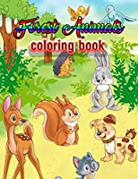Forest Animals coloring book: An Adult Coloring Book with Adorable Woodland Creatures, Delightful Fantasy Elements, and Peaceful Nature Scenes