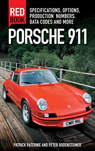 Download Porsche 911 Red Book 3rd Edition: Specifications, Options, Production Numbers, Data Codes and More 0760347603