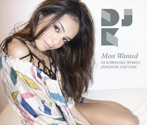 MOST WANTED~DJ KAWASAKI WORKS JAPANESE EDITIONの詳細を見る