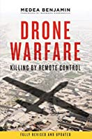 Drone Warfare: Killing by Remote Control by Medea Benjamin(2013-04-09)