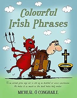 Colourful Irish Phrases by [Ó Conghaile, Micheál]