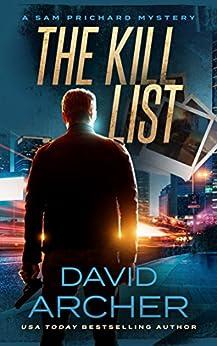 The Kill List - A Sam Prichard Mystery (Sam Prichard, Part 1 Book 5) by [Archer, David]