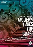 Modern Times for Brass -Experimentelle Spieltechniken auf Blechblasinstrumenten-: Buch