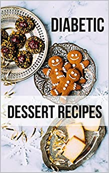 Diabetic Dessert Recipes by [King, Russel]