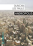 Andropolis: Polar d'anticipation (French Edition)