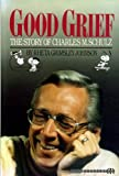 Good Grief: Story of Charles M. Schulz