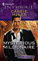 Mysterious Millionaire (Larger Print Harlequin Intrigue)