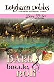 Bake, Battle & Roll (Lexy Baker Cozy Mystery Series Book 6) (English Edition)