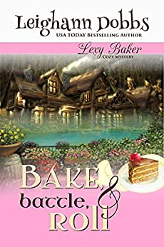 [Dobbs, Leighann]のBake, Battle & Roll (Lexy Baker Cozy Mystery Series Book 6) (English Edition)