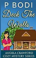 Deck the Walls (Angela Crawford Cozy Mystery)