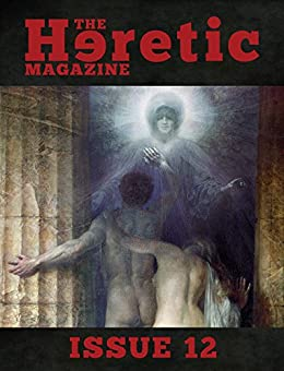 The Heretic Magazine - Issue 12 by [Gough, Andrew]