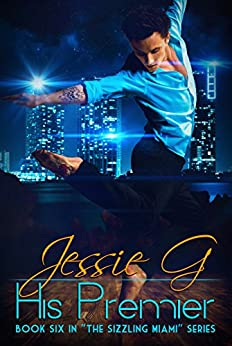 His Premier (Sizzling Miami Book 6) by [G, Jessie]