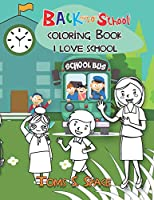 Back to School coloring Book: Easy & Fun activities coloring Book for Kids Age 4-8 (I LOVE SCHOOL)