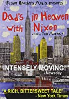 Dad's in Heaven With Nixon [DVD] [Import]