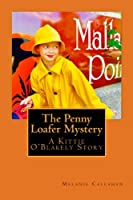 The Penny Loafer Mystery: A Kittie O'blakely Story