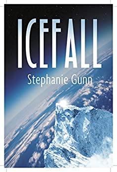 Icefall by [Gunn, Stephanie]