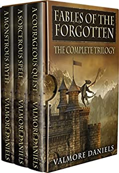 Fables Of The Forgotten (The Complete Trilogy) by [Daniels, Valmore]