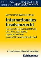 Internationales Insolvenzrecht: Europaische Insolvenzverordnung, Art. 102 U. 102a EGInsO, ºº 335 Bis 358 InsO, Ausgewahlte Vorschriften Der InsO (Recht Und Verwaltung)