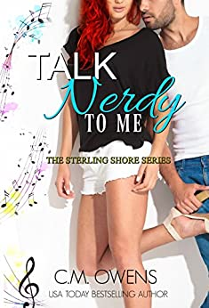 Talk Nerdy To Me (The Sterling Shore Series Book 12) by [Owens, C.M.]