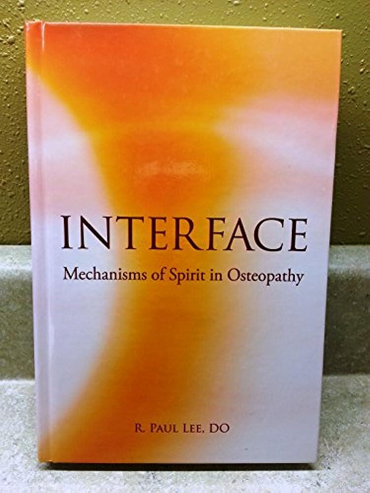 遺棄された海嶺怒るInterface: Mechanisms of Spirit in Osteopathy