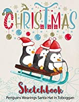 Penguins Wearings Santa Hat in Toboggan Sketchbook : 8.5x11 blank 120 pages. Large Notebook for Coloring, Drawing, Doodling, Painting, Learning to Draw, Art Book Sketchbook For Children Kid Boy Girl Teen Daughter.